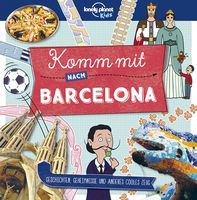 Lonely Planet Kinderreiseführer Komm mit nach Barcelona (Lonely Planet Kids)